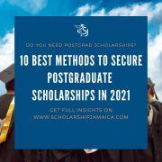 The ten (10) best methods to secure postgraduate scholarships in 2021