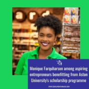 Monique Farquharson among aspiring entrepreneurs benefitting from Aston University's scholarship programme