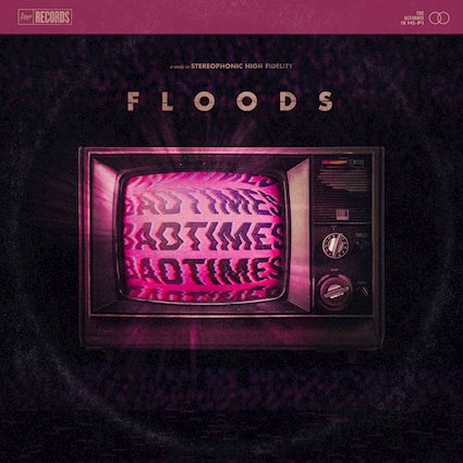"""""""Badtimes"""" by FLOODS, infectious like crazy!"""