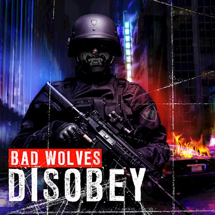 """""""Disobey"""" by Bad Wolves is What Soul and Heart in Rock & Roll is All About!"""