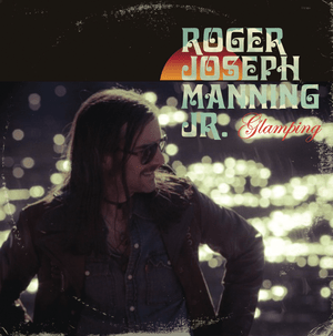 """(Album EP Review) """"Glamping"""" by Roger Joseph Manning Jr"""