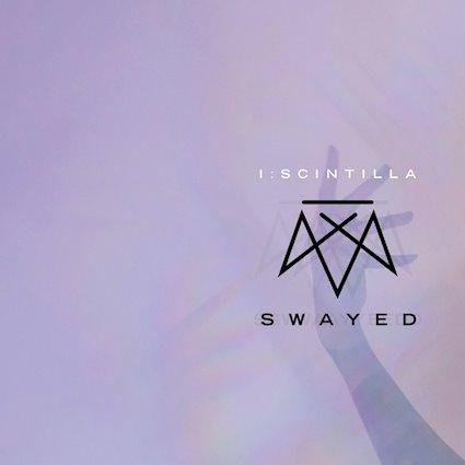 "(Album Review) ""Swayed"" by I: Scintilla"