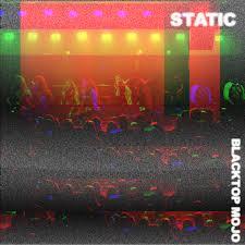 "(EP Review) ""Static"" by BLACKTOP MOJO"