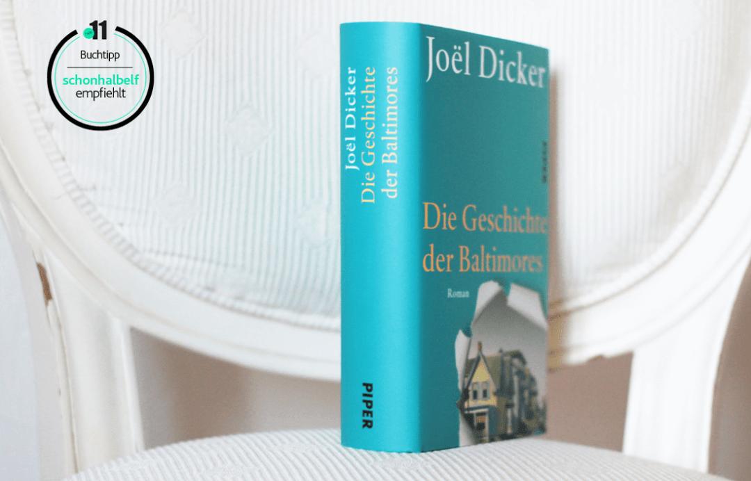 joel-dicker-die-geschichte-der-baltimores-buch-kritik-schonhalbelf-buchkritik