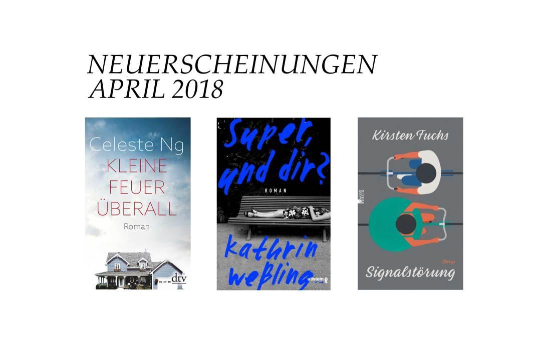 buchneuerscheinungen-im-april-2018-schonhalbelf-buchblog-kleine-feuer-ueberall-super-und-dir-signalstoerung-buch-kathrin-wessling