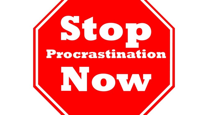 Procrastination destroys