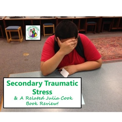 Secondary Traumatic Stress & A Related Julia Cook Book Review
