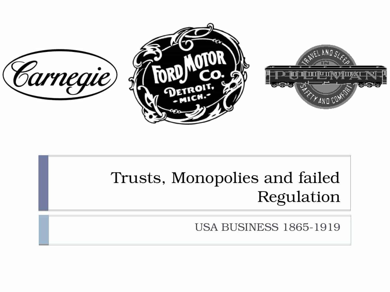 Trusts Monopolies Amp Failed Regulation