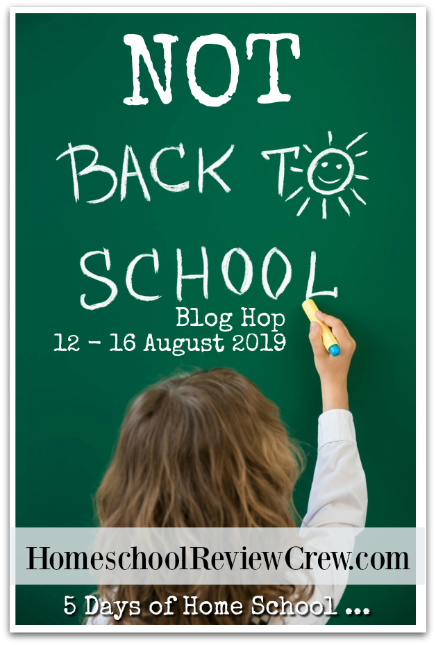 2019 Annual Not Back to School Homeschool Blog Hop
