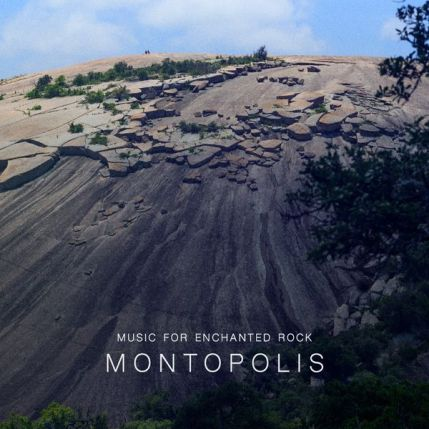 Montopolis - Music for Enchanted Rock