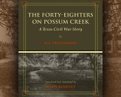 The Forty Eighters of Possum Creek-A Texas Civil War Story