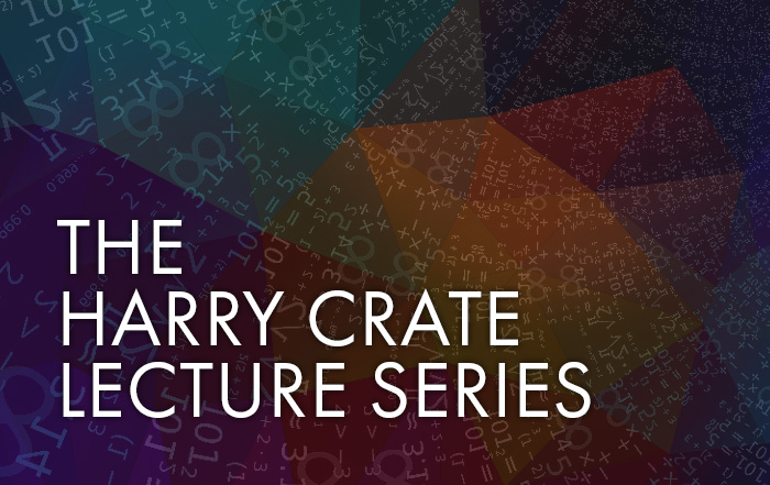 The Harry Crate Lecture Series