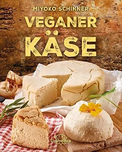 Buchrezension: Veganen Käse selber machen nach Miyoko Schinner