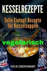 Kesselrezepte vegetarisch: tolle Eintopf Rezepte für vegetarische Kesselsuppen - 1