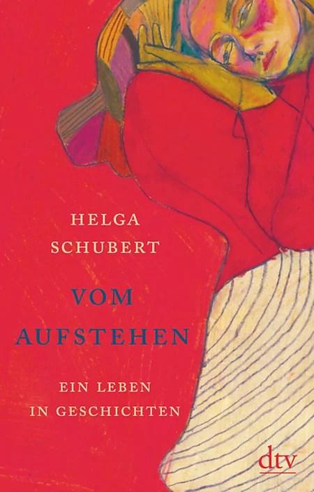 """Ab heute im Buchhandel: Helga Schubert """"Vom Aufstehen – Ein Leben in Geschichten"""""""
