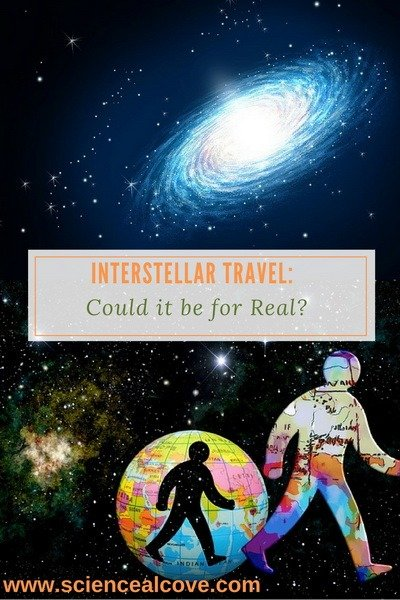 Interstellar Travel:  Could it be for Real?