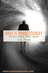 What is Fringe Science- Weird Ideas That Make You Think - http://sciencealcove.com/fringe-science-cryptids-weird-ideas-make-think/