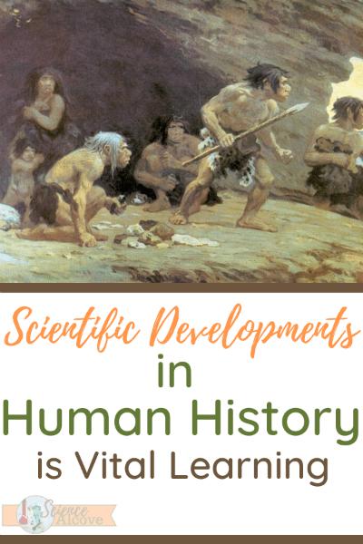 Scientific Developments in Human History is Vital Learning