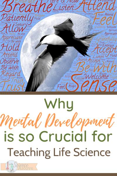 Why Mental Development is so Crucial for Teaching Life Science