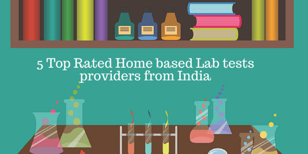 5 Top Rated Home based Lab tests providers from India