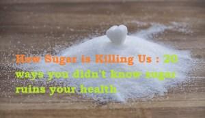 How Sugar is Killing Us