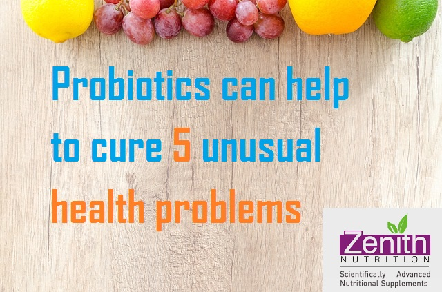 Probiotics can help to cure 5 unusual health problems