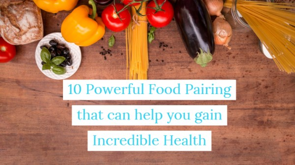 10 Powerful Food Pairing : Food synergy