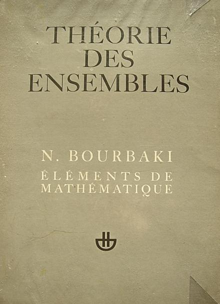 i-ef630a39ae9c2893b58b9b62cd2da76f-Bourbaki,_Theorie_des_ensembles_maitrier.jpg