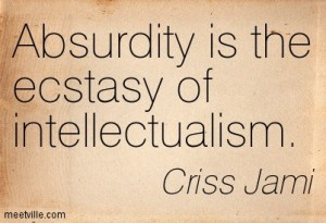 Absurdity insanity