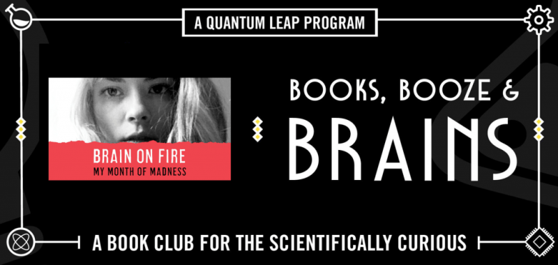 Books, Booze, and Brains // Brain on Fire