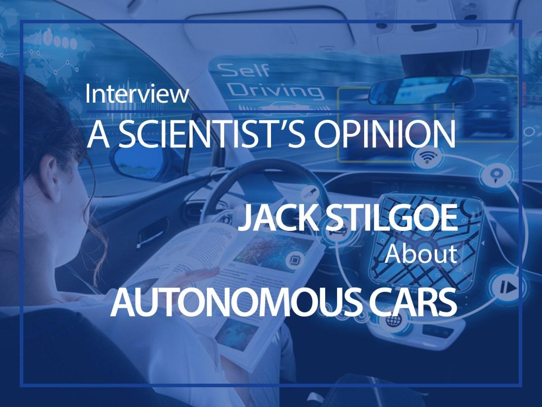 A scientist's opinion : Interview with Jack Stilgoe about autonomous cars
