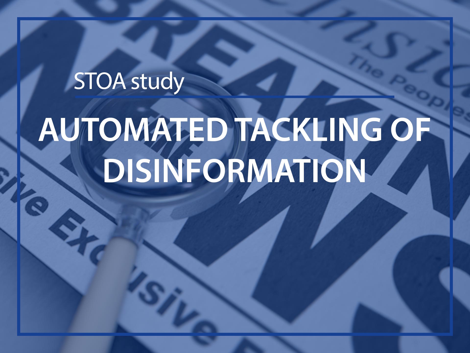 Automated tackling of disinformation, a STOA study for ESMH