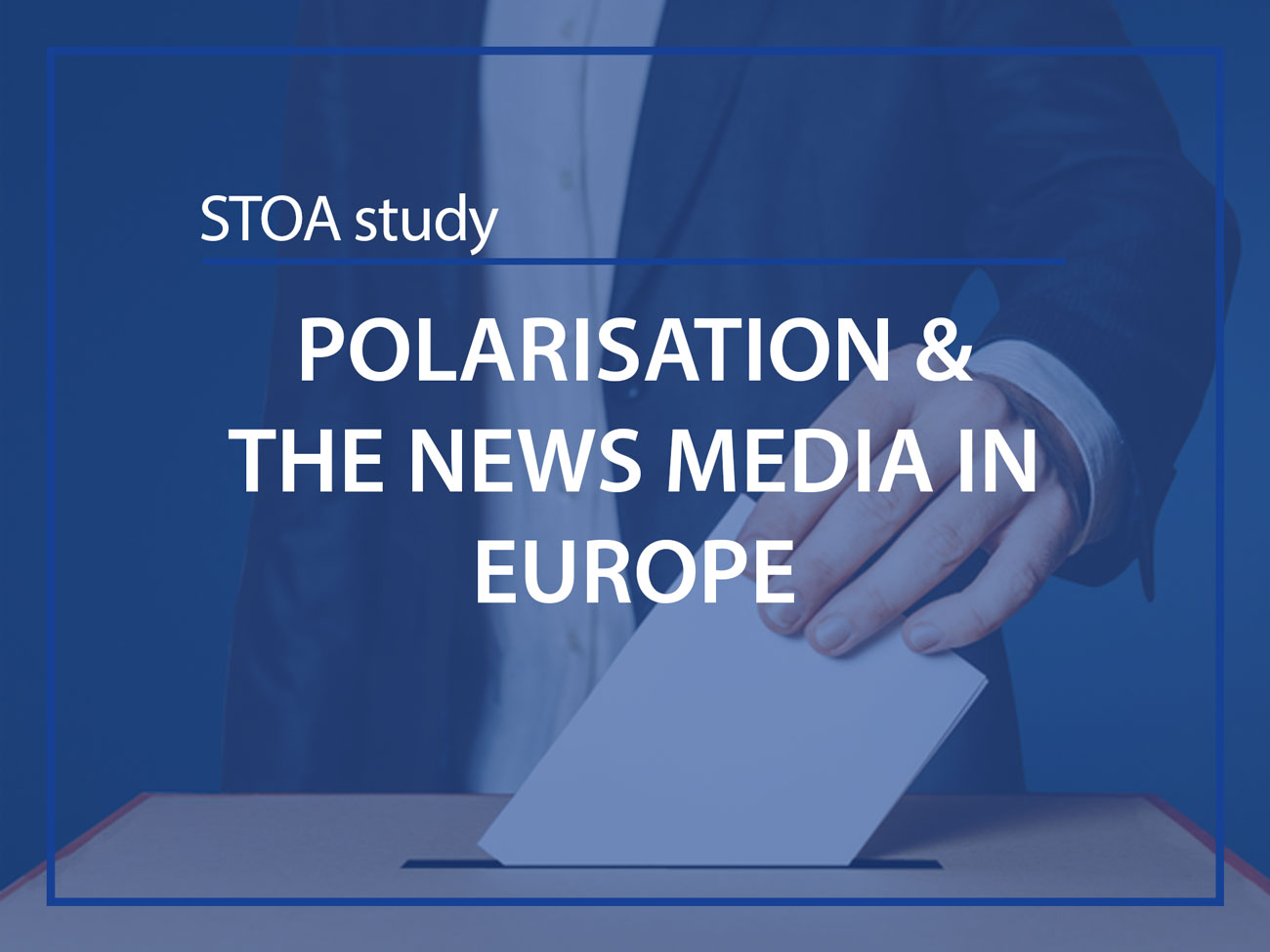 STOA study Polarisation & the news media in Europe ESMH