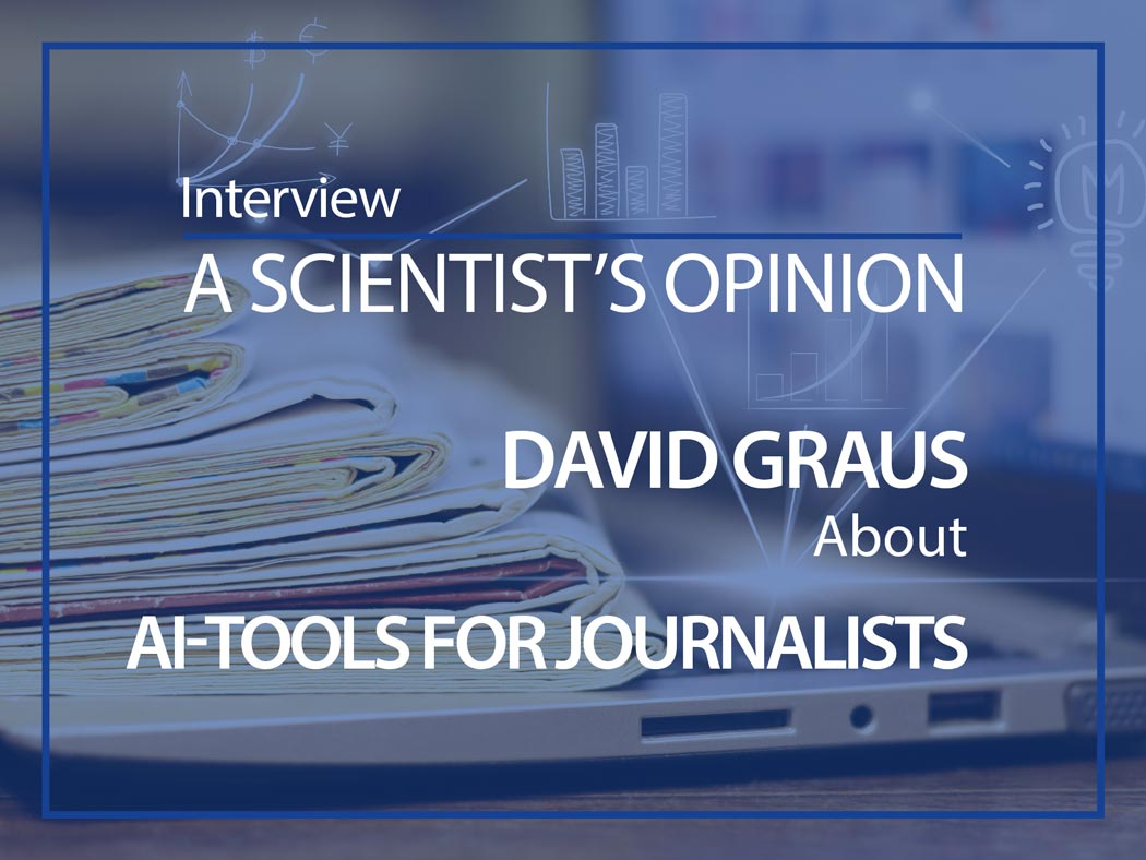 David Graus a scientist's opinion about AI-tools for journalists