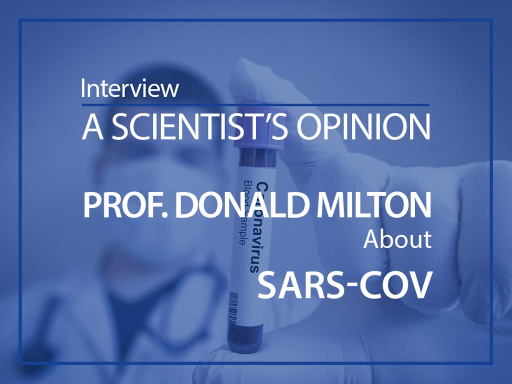 A scientist's opinion Donald Milton about SARS-COV