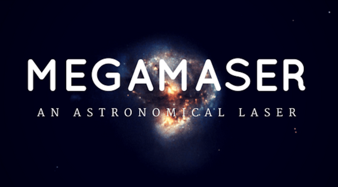 What are Megamasers? Why everyone is so excited about them?