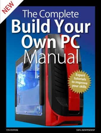 The-Complete-Building-Your-Own-PC-Manual-5th-Edition-2020 The Complete Building Your Own PC Manual - 5th Edition 2020