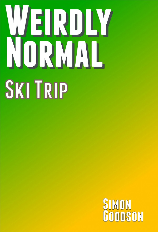 Weirdly Normal - Ski Trip