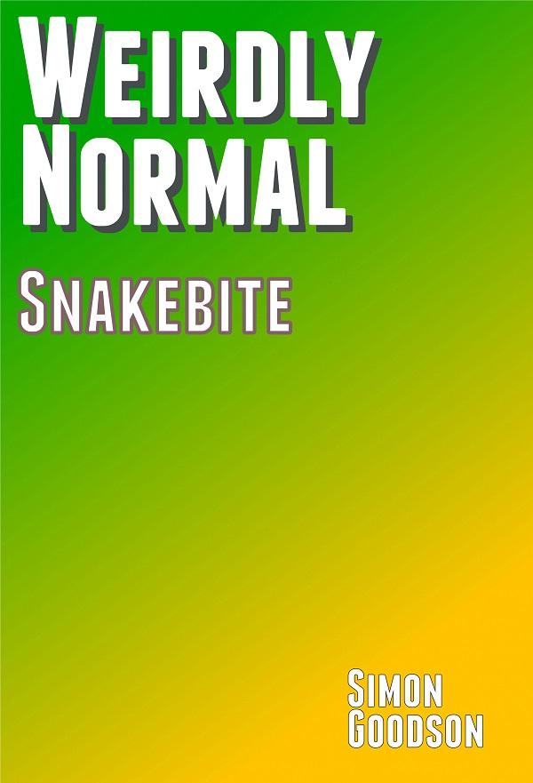 Weirdly Normal - Snake Bite