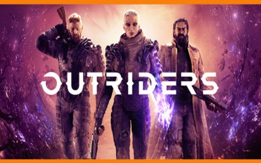 Once Patched, 'Outriders' Is a Fun And Engaging Adventure Providing Plenty Of Action