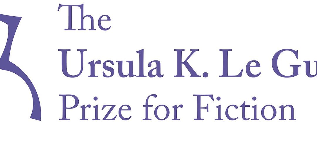 Announcing the Ursula K. Le Guin Prize for Fiction