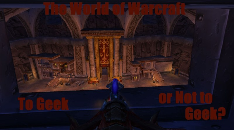 The World of Warcraft: To Geek or Not to Geek