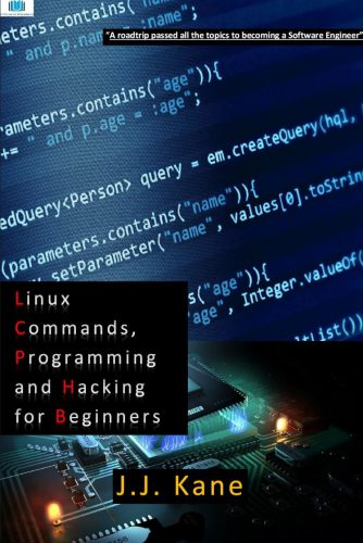 Linux, Programming and Hacking for Beginners