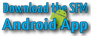 Download the SFM Android App today from Google Play
