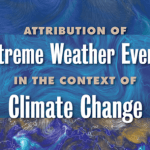 """When it rains it pours""-the science of extreme weather attribution"