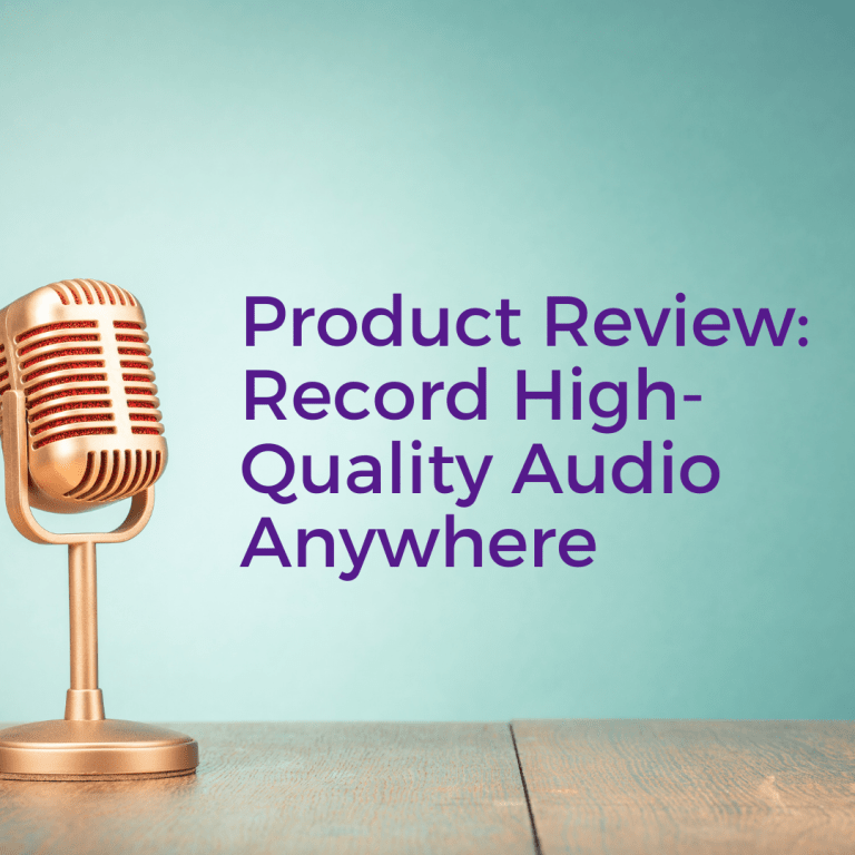 Product Review: Record High-Quality Audio Anywhere. Microphone on a desk.