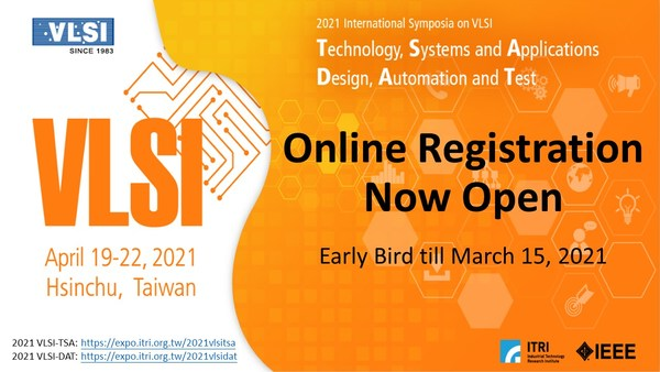 The 2021 VLSI-TSA and VLSI-DAT Symposia early bird registration will be available from January 1, 2021 to March 15, 2021.