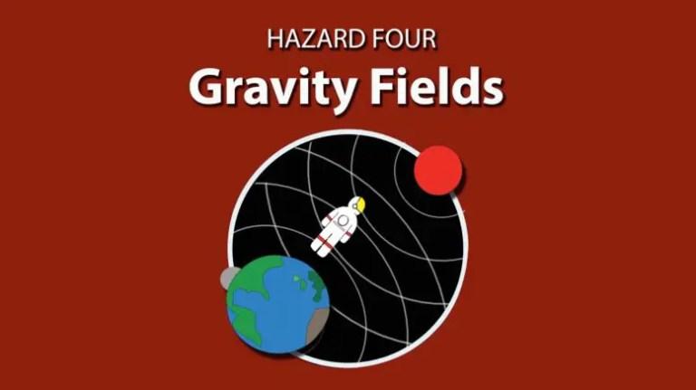 Gravity Fields Hazard