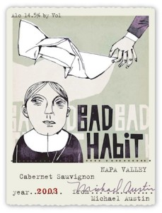 """Bad Habit Cabernet Sauvignon: """"Michael Austin grew up in a monastery on the outskirts of France. He was raised by a pack of wild nuns who taught him how to live on a strict diet of wine, cheese and real estate investments. Today, he is religious about only one thing – making great wine."""" With bad labels, apparently.(Photo courtesy of Michael Austin Wines)"""