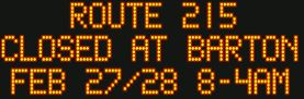 Electronic message boards let motorists know of the planned closures. (Photo courtesy of Caltrans)